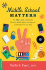 Middle School Matters: The 10 Key Skills Kids Need to Thrive in Middle School and Beyond--and How Parents Can Help Cover Image