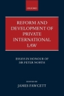 Reform and Development of Private International Law: Essays in Honour of Sir Peter North Cover Image
