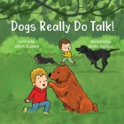 Dogs Really Do Talk! Cover Image