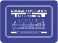 Musical Experiments for After Dinner: (Party Game, Interactive Card Game) Cover Image