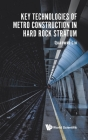 Key Technologies of Metro Construction in Hard Rock Stratum Cover Image
