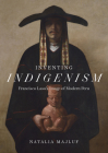 Inventing Indigenism: Francisco Laso's Image of Modern Peru Cover Image