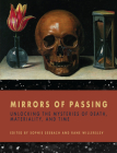 Mirrors of Passing: Unlocking the Mysteries of Death, Materiality, and Time Cover Image