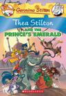 Thea Stilton and the Prince's Emerald (Thea Stilton #12): A Geronimo Stilton Adventure Cover Image