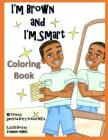 I'm Brown and I'm Smart - Coloring Book Cover Image