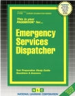 Emergency Services Dispatcher: Passbooks Study Guide (Career Examination Series) Cover Image