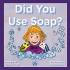 Did You Use Soap? Cover Image