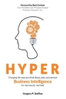 Hyper: Changing the way you think about, plan, and execute business intelligence for real results, real fast! Cover Image
