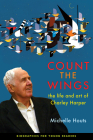 Count the Wings: The Life and Art of Charley Harper (Biographies for Young Readers) Cover Image