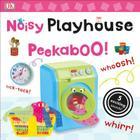Noisy Playhouse Peekaboo! Cover Image