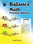 Balance Math™ Teaches Algebra! Cover Image