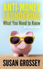 Anti-Money Laundering: What You Need to Know (UK insurance edition): A concise guide to anti-money laundering and countering the financing of Cover Image