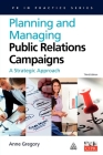 Planning and Managing Public Relations Campaigns: A Strategic Approach Cover Image