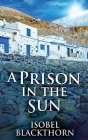 A Prison In The Sun: Large Print Hardcover Edition Cover Image