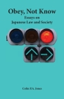 Obey Not Know: Essays on Japanese Law and Society Cover Image