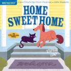 Indestructibles: Home Sweet Home: Chew Proof · Rip Proof · Nontoxic · 100% Washable (Book for Babies, Newborn Books, Safe to Chew) Cover Image