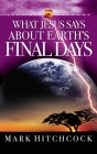What Jesus Says about Earth's Final Days (End Times Answers #4) Cover Image