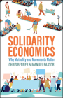 Solidarity Economics: Why Mutuality and Movements Matter Cover Image