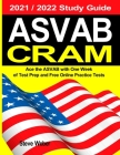 ASVAB Cram: Ace the ASVAB with One Week of Test Prep And Free Online Practice Tests 2021 / 2022 Study Guide Cover Image