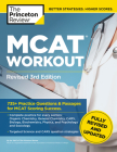 MCAT Workout, Revised 3rd Edition: 735+ Practice Questions & Passages for MCAT Scoring Success (Graduate School Test Preparation) Cover Image