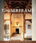 Timberframe: The Art and Craft of the Post-And-Beam Home Cover Image