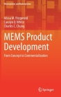 Mems Product Development: From Concept to Commercialization (Microsystems and Nanosystems) Cover Image