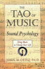 The Tao of Music: Sound Psychology Using Music to Change Your Life Cover Image