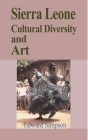 Sierra Leone Cultural Diversity and Art Cover Image