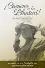 ¡Camino a la Libertad!: Desde su nacimiento, campos de labor forzada y una nueva vida Cover Image