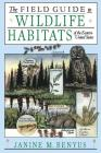 The Field Guide to Wildlife Habitats of the Eastern United States Cover Image