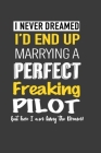 I Never Dreamed I'd End Up Marrying A Perfect Husband: Notebook 120 Pages 6x9 Cover Image
