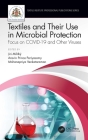 Textiles and Their Use in Microbial Protection: Focus on Covid-19 and Other Viruses (Textile Institute Professional Publications) Cover Image