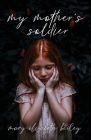 My Mother's Soldier Cover Image