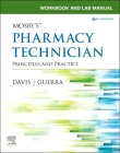 Workbook and Lab Manual for Mosby's Pharmacy Technician: Principles and Practice Cover Image