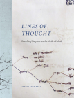 Lines of Thought: Branching Diagrams and the Medieval Mind Cover Image