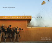 Photojournalists on War: The Untold Stories from Iraq Cover Image