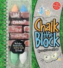 Chalk the Block [With 4 Pieces Sidewalk Chalk] Cover Image