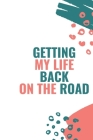 Getting My Life Back On The Road Cover Image