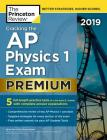 Cracking the AP Physics 1 Exam 2019, Premium Edition: 5 Practice Tests + Complete Content Review (College Test Preparation) Cover Image