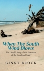 When The South Wind Blows: The Untold Story of the Phantom of the Carolina coast Cover Image