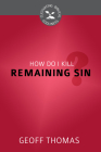 How Do I Kill Remaining Sin? (Cultivating Biblical Godliness) Cover Image