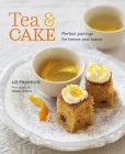 Tea and Cake: Perfect pairings for brews and bakes Cover Image