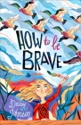 How to Be Brave Cover Image