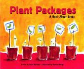 Plant Packages: A Book about Seeds Cover Image