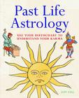 Past Life Astrology: Use Your Birthchart to Understand Your Karma Cover Image