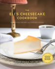 The Eli's Cheesecake Cookbook: More Remarkable Recipes from a Chicago Legend Cover Image