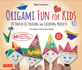 Origami Fun for Kids Kit: 20 Fantastic Folding and Coloring Projects: Kit with Origami Book, Fun & Easy Projects, 60 Origami Papers and Instruct Cover Image