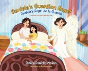 Daniela's Guardian Angel / Daniela's Ángel de la Guarda: A Bilingual Book Based on a True Story Cover Image