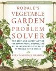 Rodale's Vegetable Garden Problem Solver: The Best and Latest Advice for Beating Pests, Diseases, and Weeds and Staying a Step Ahead of Trouble in the Cover Image