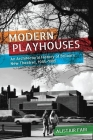 Modern Playhouses: An Architectural History of Britain's New Theatres, 1945-1985 Cover Image